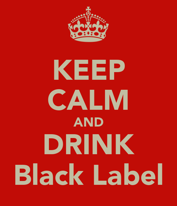 KEEP CALM AND DRINK Black Label