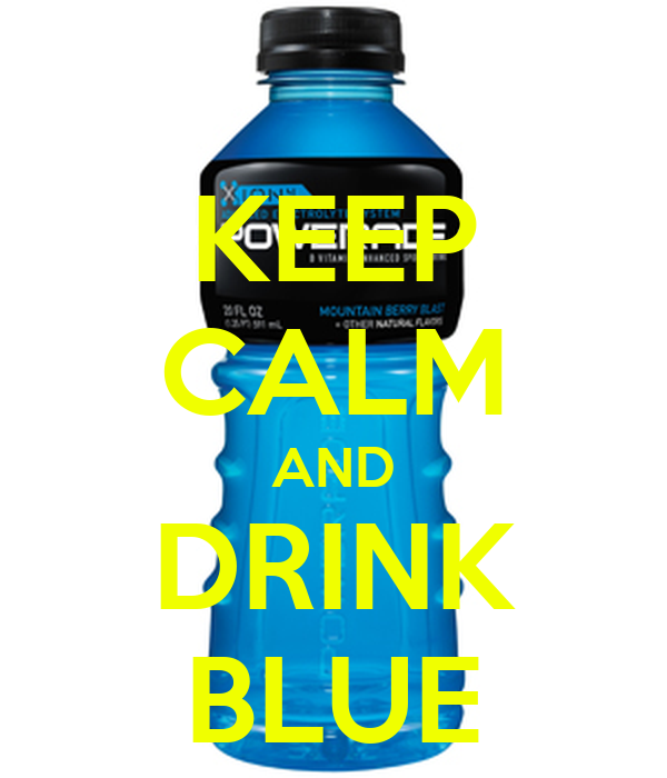 KEEP CALM AND DRINK BLUE
