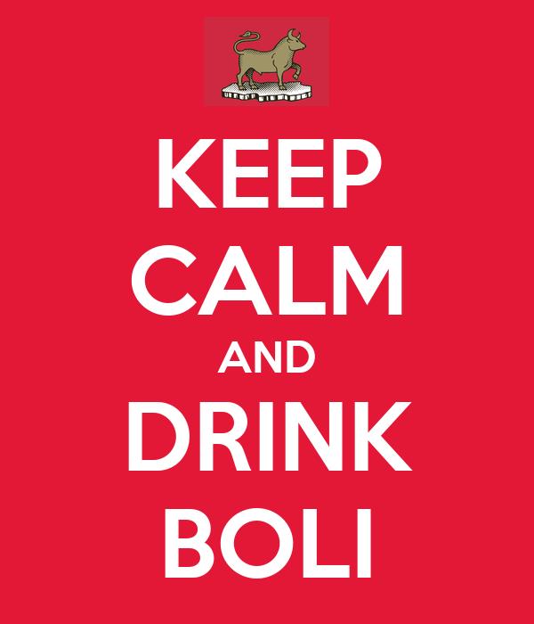 KEEP CALM AND DRINK BOLI