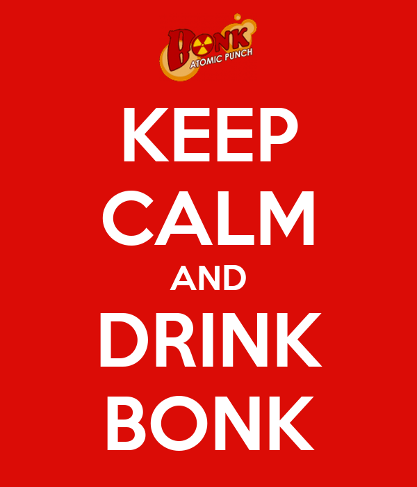 KEEP CALM AND DRINK BONK