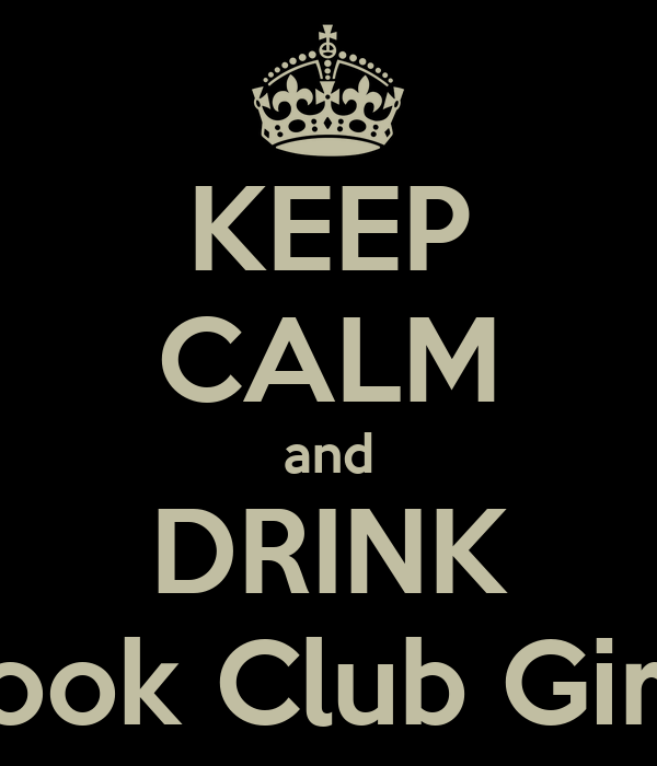 KEEP CALM and DRINK Book Club Girls