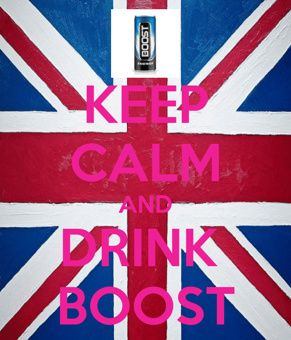 KEEP CALM AND DRINK  BOOST