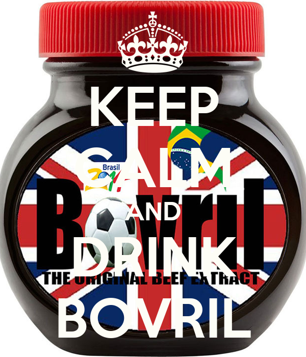 KEEP CALM AND DRINK BOVRIL