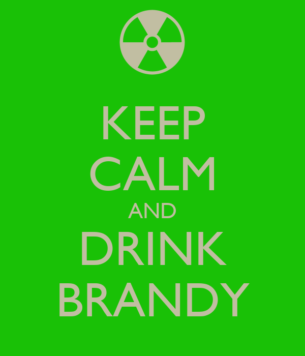 KEEP CALM AND DRINK BRANDY
