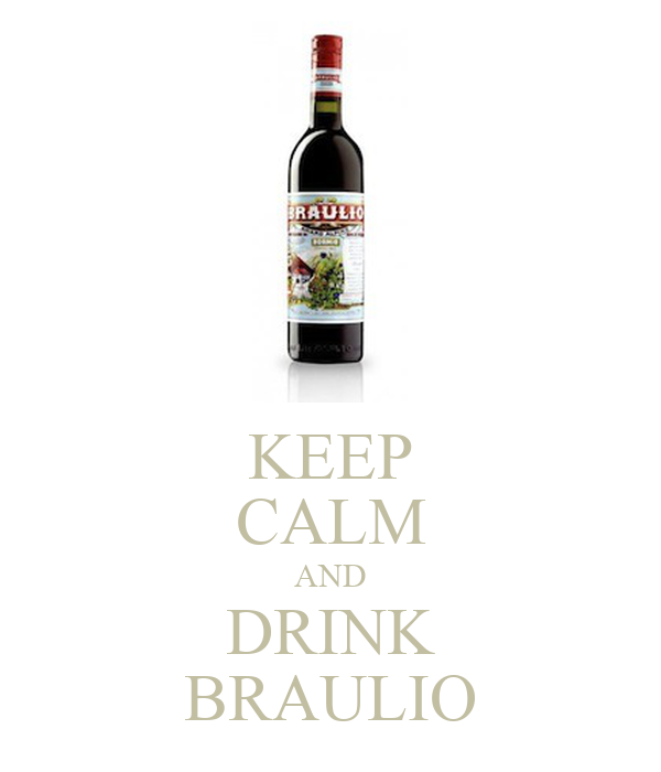 KEEP CALM AND DRINK BRAULIO