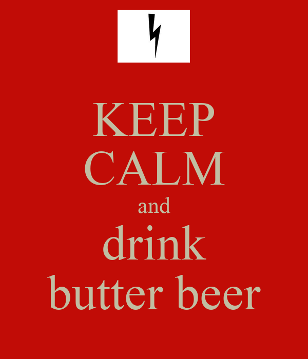 KEEP CALM and drink butter beer
