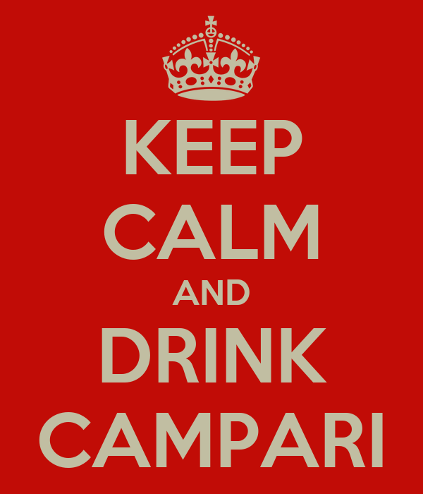 KEEP CALM AND DRINK CAMPARI
