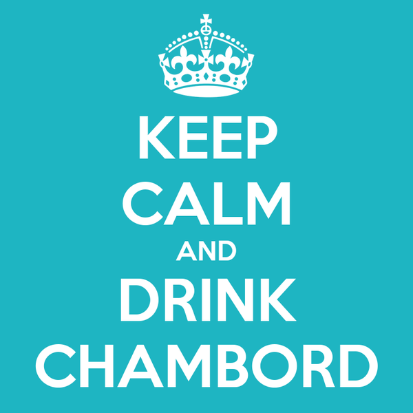 KEEP CALM AND DRINK CHAMBORD