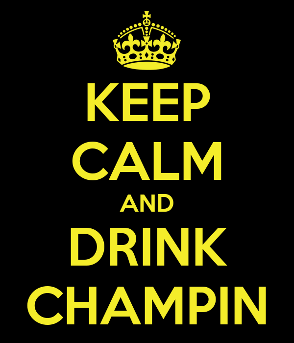 KEEP CALM AND DRINK CHAMPIN