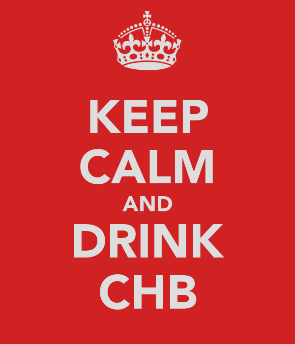KEEP CALM AND DRINK CHB