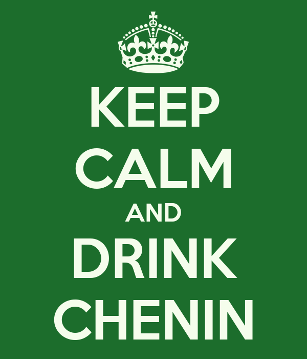 KEEP CALM AND DRINK CHENIN