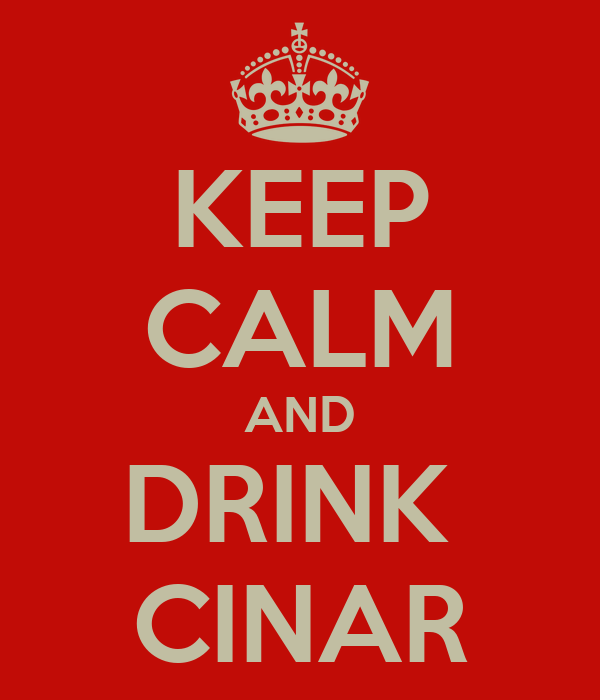KEEP CALM AND DRINK  CINAR