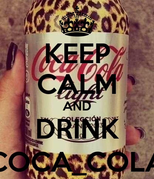 KEEP CALM AND DRINK COCA_COLA