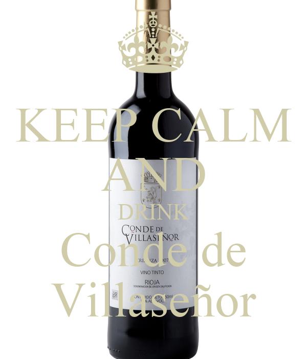 KEEP CALM AND DRINK Conde de Villaseñor