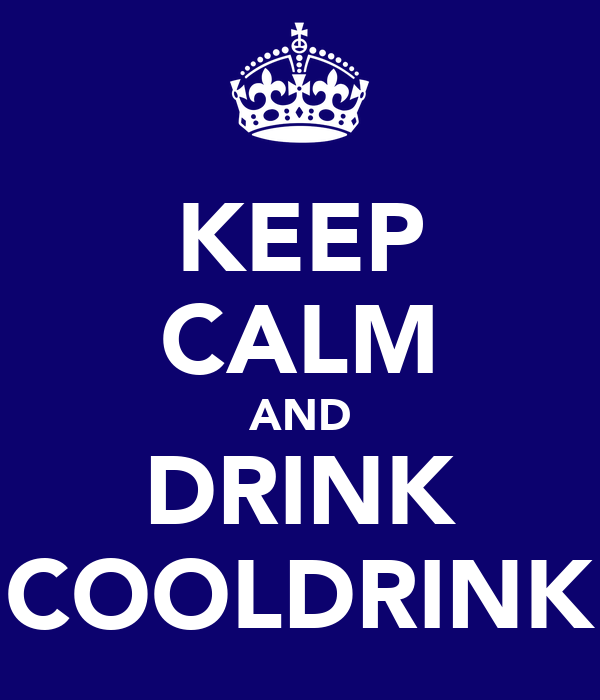KEEP CALM AND DRINK COOLDRINK