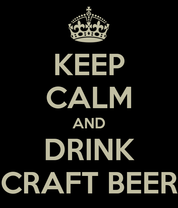 KEEP CALM AND DRINK CRAFT BEER