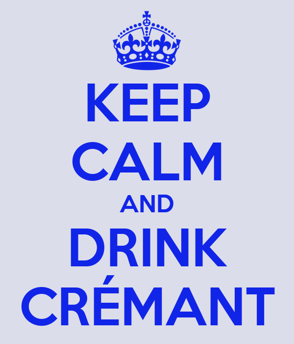 KEEP CALM AND DRINK CRÉMANT