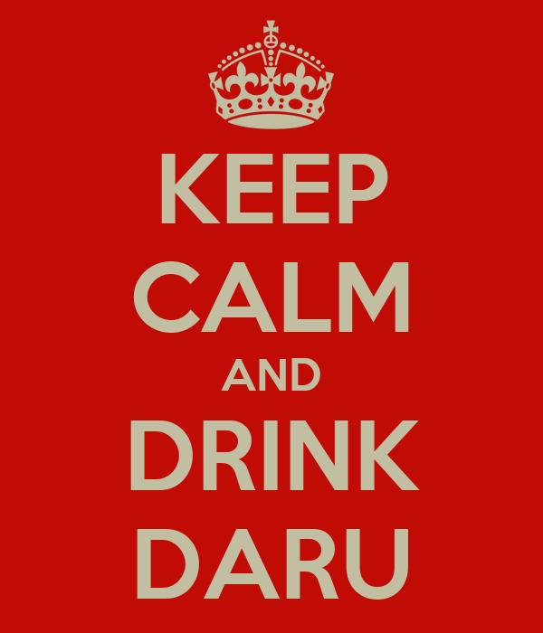 KEEP CALM AND DRINK DARU