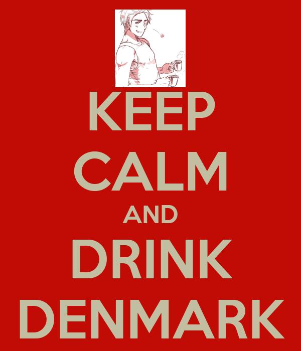 KEEP CALM AND DRINK DENMARK