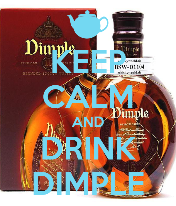KEEP CALM AND DRINK DIMPLE