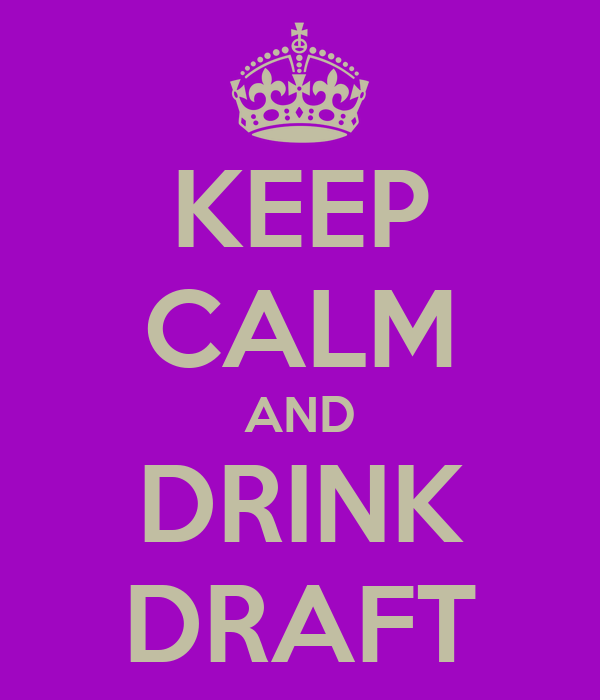 KEEP CALM AND DRINK DRAFT