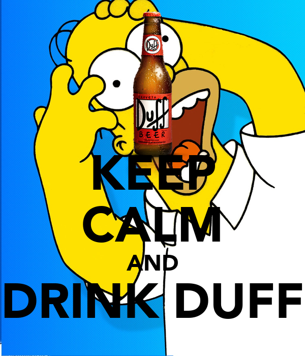 KEEP CALM AND DRINK DUFF