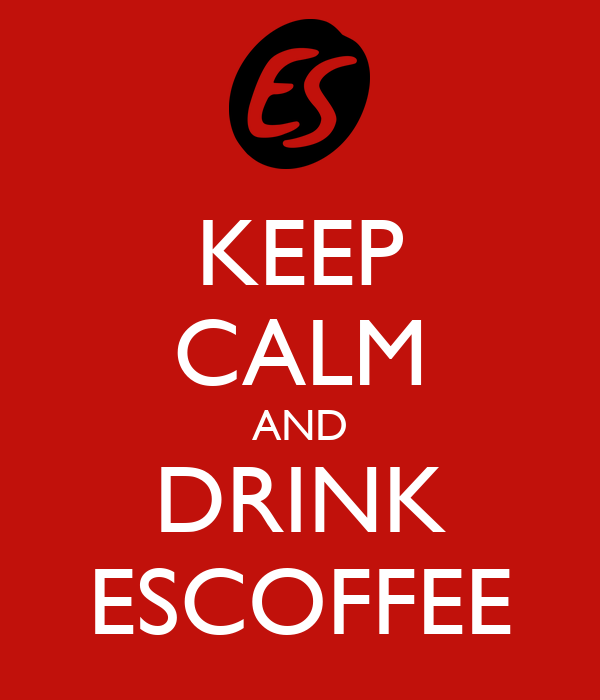 KEEP CALM AND DRINK ESCOFFEE