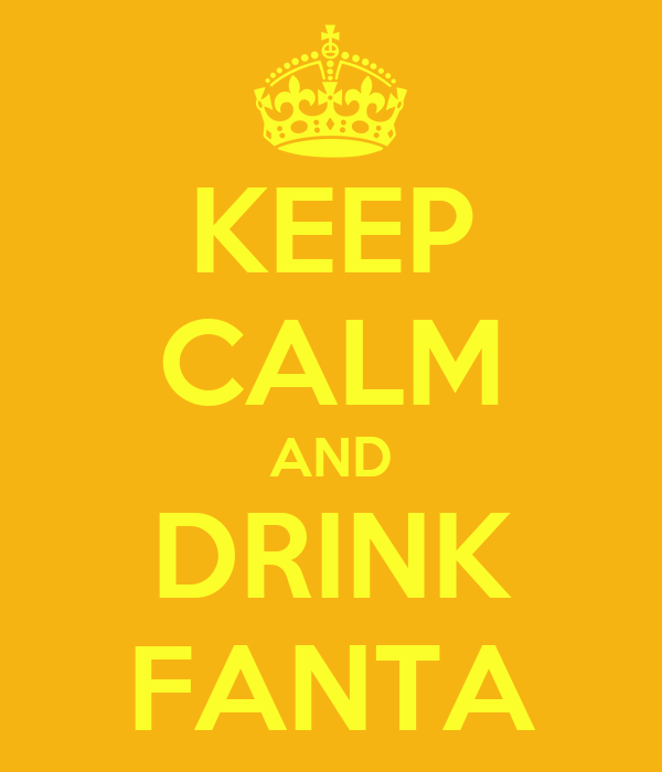 KEEP CALM AND DRINK FANTA