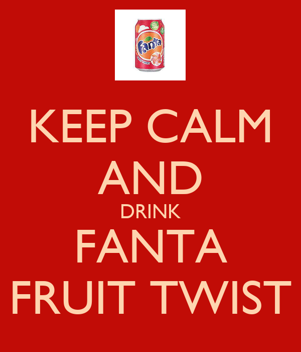 KEEP CALM AND DRINK FANTA FRUIT TWIST