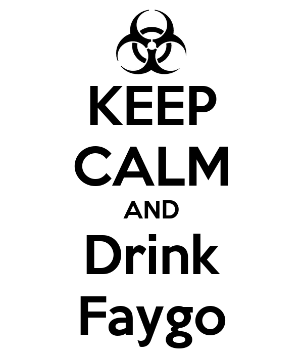 KEEP CALM AND Drink Faygo