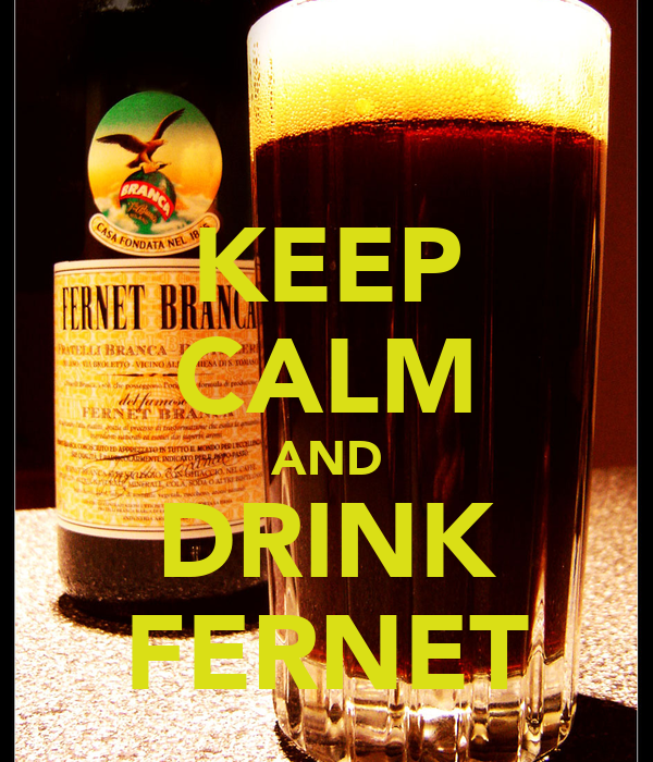 KEEP CALM AND DRINK FERNET