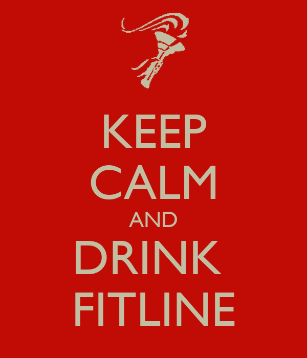KEEP CALM AND DRINK  FITLINE