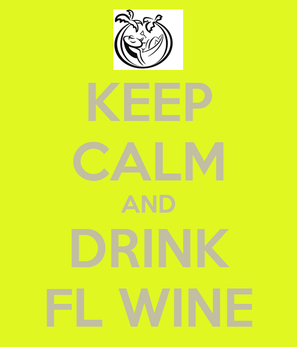 KEEP CALM AND DRINK FL WINE