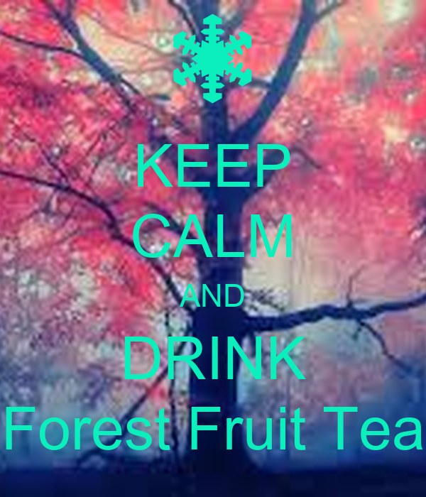 KEEP CALM AND DRINK Forest Fruit Tea