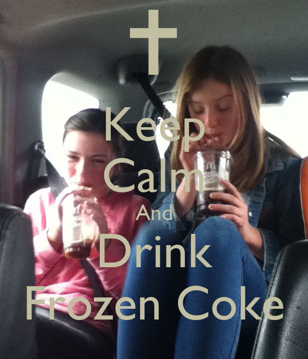 Keep Calm And Drink Frozen Coke