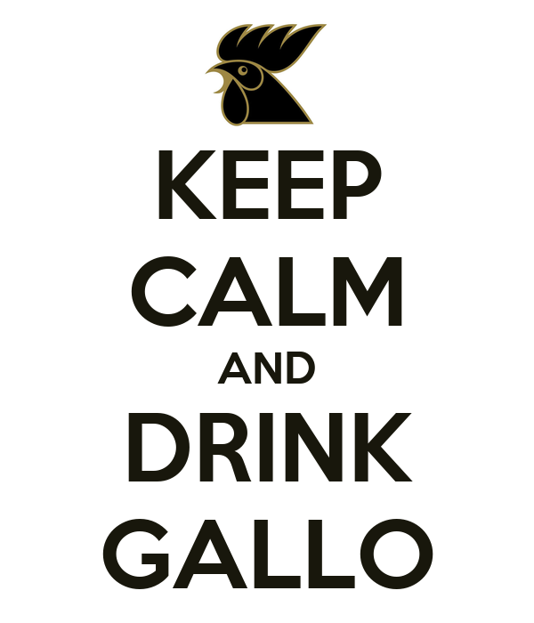 KEEP CALM AND DRINK GALLO