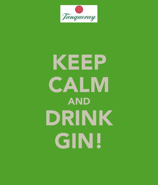 KEEP CALM AND DRINK GIN!