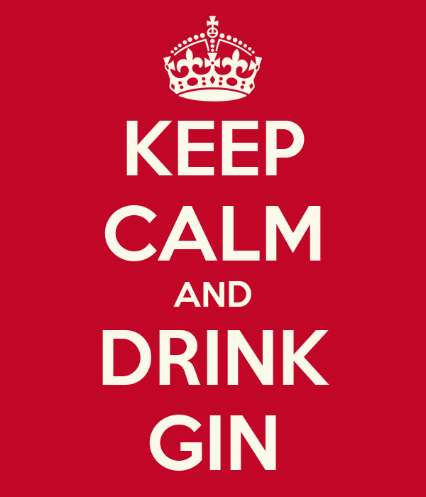 KEEP CALM AND DRINK GIN
