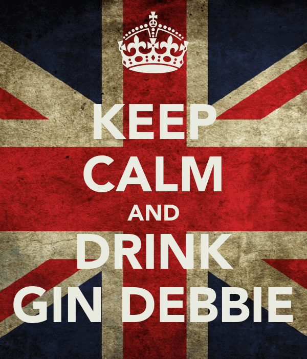 KEEP CALM AND DRINK GIN DEBBIE
