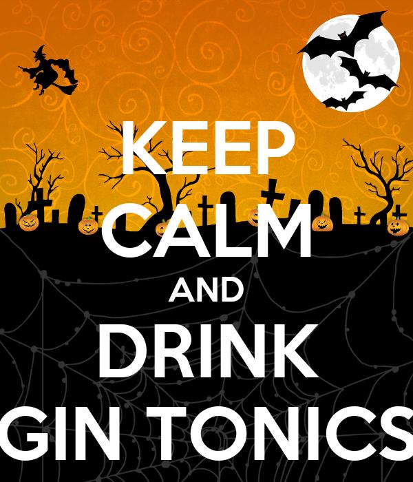 KEEP CALM AND DRINK GIN TONICS