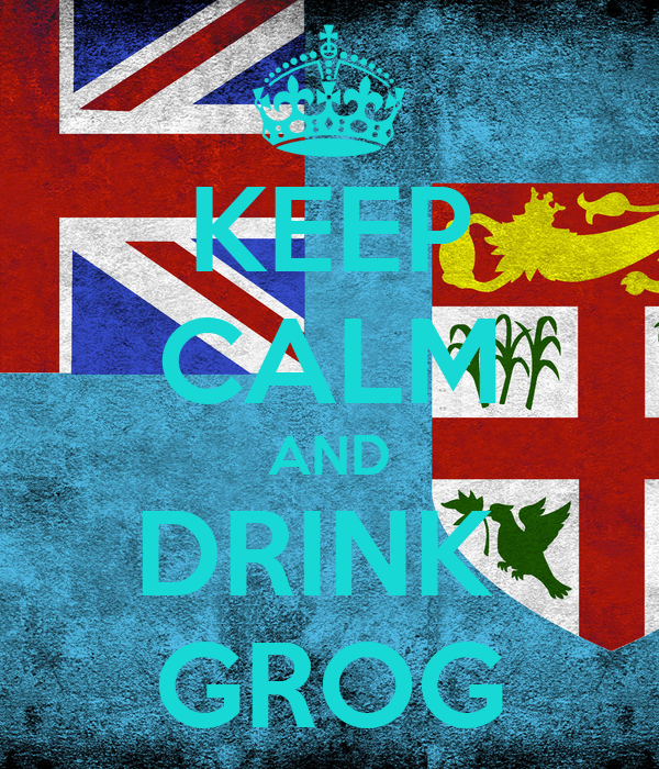 KEEP CALM AND DRINK  GROG
