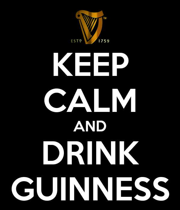 KEEP CALM AND DRINK GUINNESS
