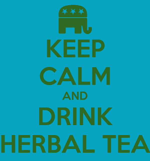 KEEP CALM AND DRINK HERBAL TEA