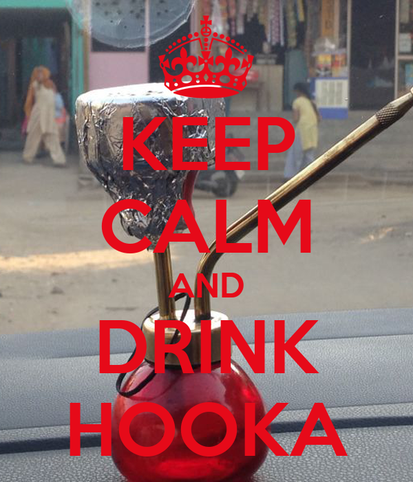 KEEP CALM AND DRINK HOOKA
