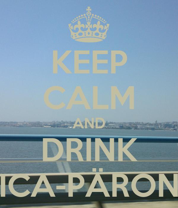 KEEP CALM AND DRINK ICA-PÄRON