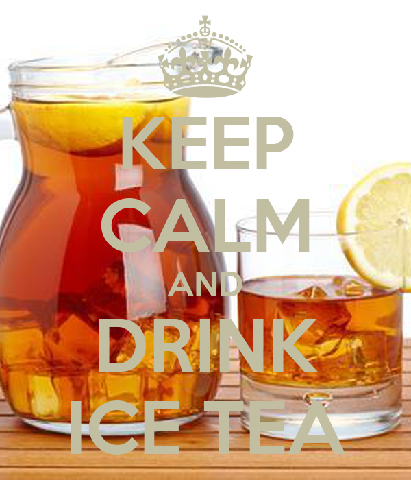 KEEP CALM AND DRINK ICE TEA
