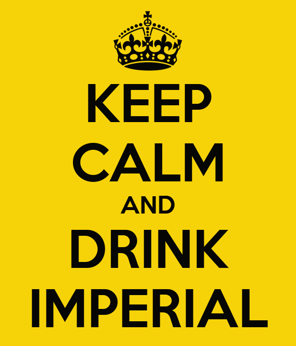 KEEP CALM AND DRINK IMPERIAL