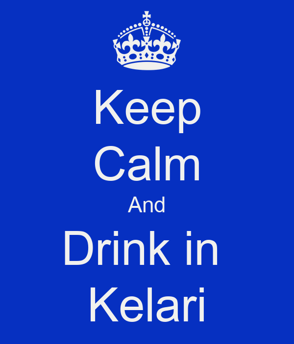 Keep Calm And Drink in  Kelari