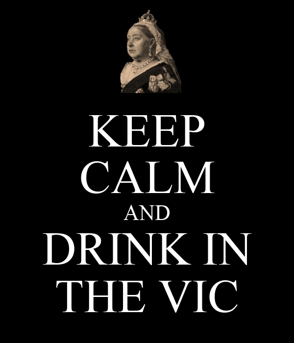 KEEP CALM AND DRINK IN THE VIC
