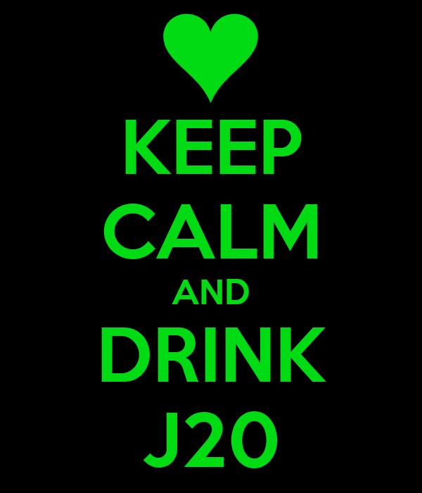 KEEP CALM AND DRINK J20